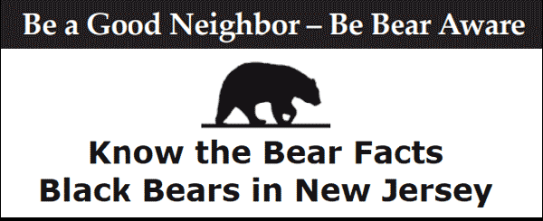 Be a Good Neighbor, Be Bear Aware - Know the Bear Facts Black Bears in New Jersey